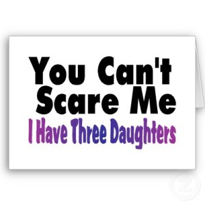 you_cant_scare_me_i_have_three_daughters_card-p137304788121685777envwi_400